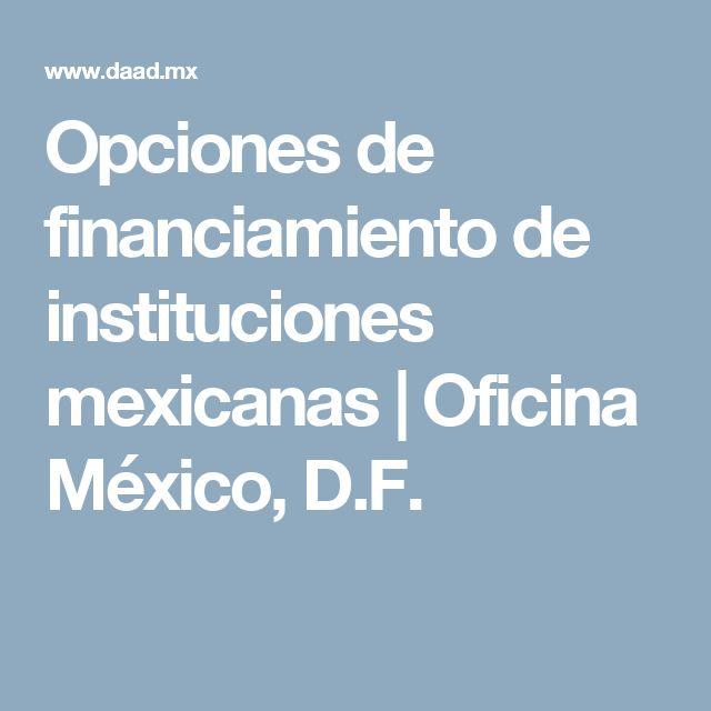 Opciones de financiamiento de instituciones mexicanas   Oficina México, D.F.