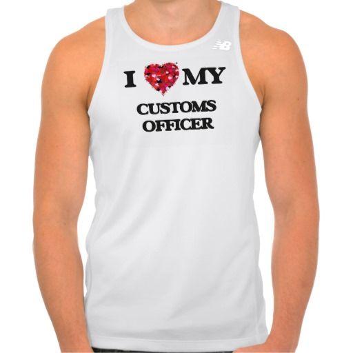 I love my Customs Officer Shirts Tank Tops