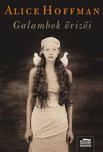 (25) Galambok őrizői · Alice Hoffman · Könyv · Moly