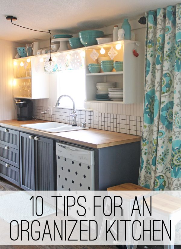 Ten tips for kitchen organizing - ideas that really work! Think outside of the box and create a kitchen to suit your needs.