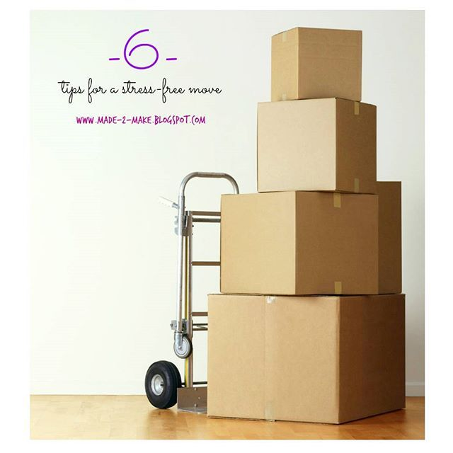 Made2Make: 6 Tips for a stress-free Move
