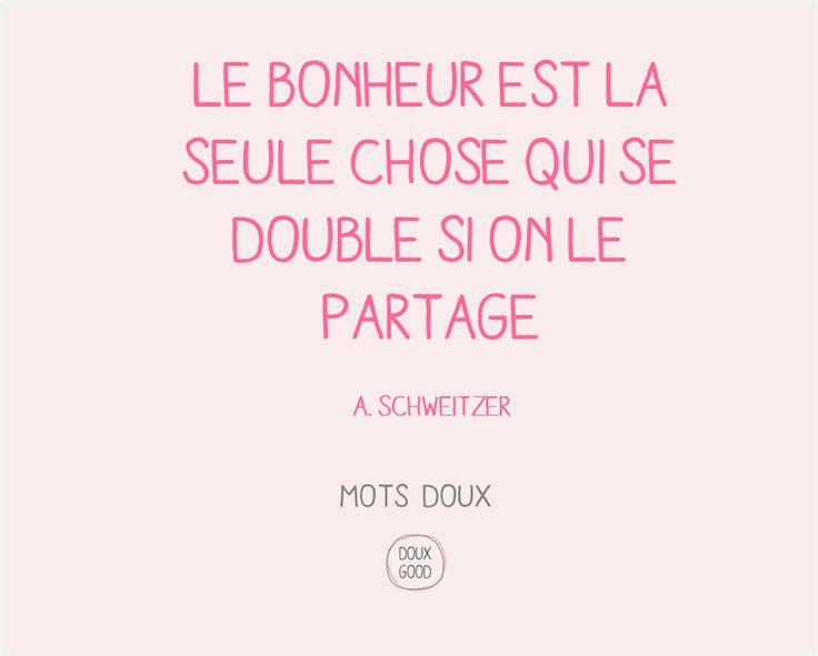 Mots doux Doux Good : le bonheur est la seule  chose qui se double si on le partage - A. Schweitzer #bonheur #partage #bienêtre #motsdoux #DouxGood