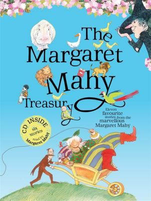 Cover image for The Margaret Mahy treasury [kit (book and CD)] : eleven favourite stories from the marvellous Margaret Mahy.