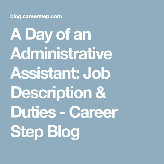 A Day of an Administrative Assistant: Job Description & Duties - Career Step Blog