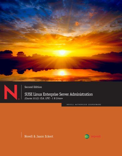 Bestseller Books Online SUSE Linux Enterprise Server Administration (Course 3112): CLA, LPIC - 1 & Linux+ Novell, Jason W. Eckert $166.49  - http://www.ebooknetworking.net/books_detail-1111540039.html
