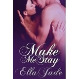 Make Me Stay (Kindle Edition)By Ella Jade