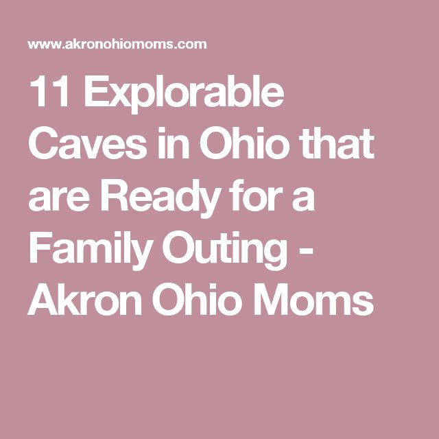 11 Explorable Caves in Ohio that are Ready for a Family Outing - Akron Ohio Moms