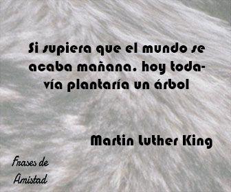 Frases filosoficas de  Martin Luther King