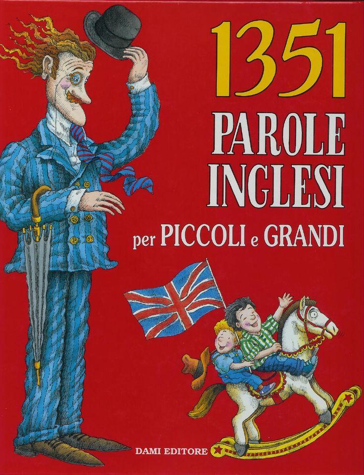 ISSUU - 1351 Parole Inglesi Per Piccoli e Grandi - Dizionario Illustrato di Monaom Attouchi