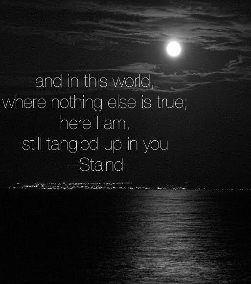 passionately, irretrievably, lost in one specific location....Staind, Aaron Lewis