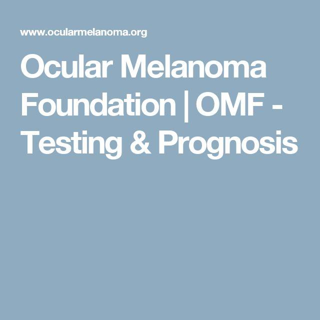 Ocular Melanoma Foundation   OMF - Testing & Prognosis