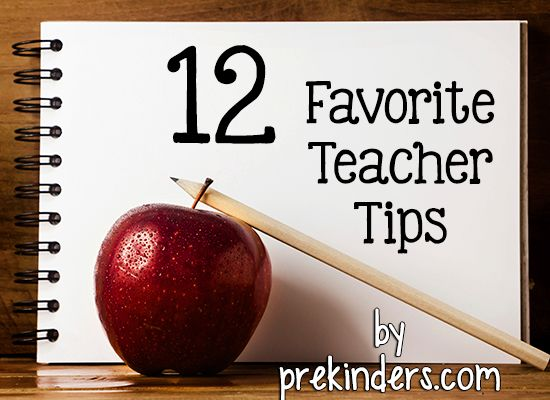 12 Favorite Teacher Tips by PreKinders.com