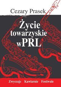 Okładka książki Życie towarzyskie w PRL