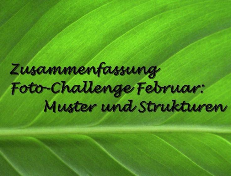 """Zusammenfassung Foto-Challenge Februar: """"Muster und Strukturen"""""""