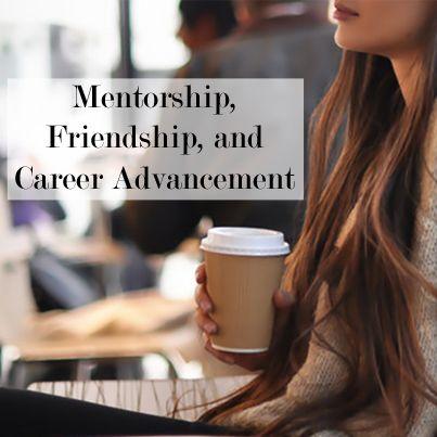 Mentorship and Friendship