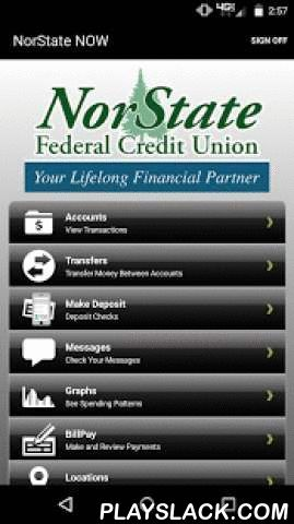 NorState NOW  Android App - playslack.com , NorState NOW allows you to check balances, view transaction history, transfer funds, and pay loans on the go!Features:- Check Balances- View Transaction History- Transfer Funds- Pay Loans- Pay Bills- Secure Messaging for support- Mobile Check DepositIf you have any questions about this application, please contact NorState FCU at (207) 728-7555 or 1-800-804-7555 .