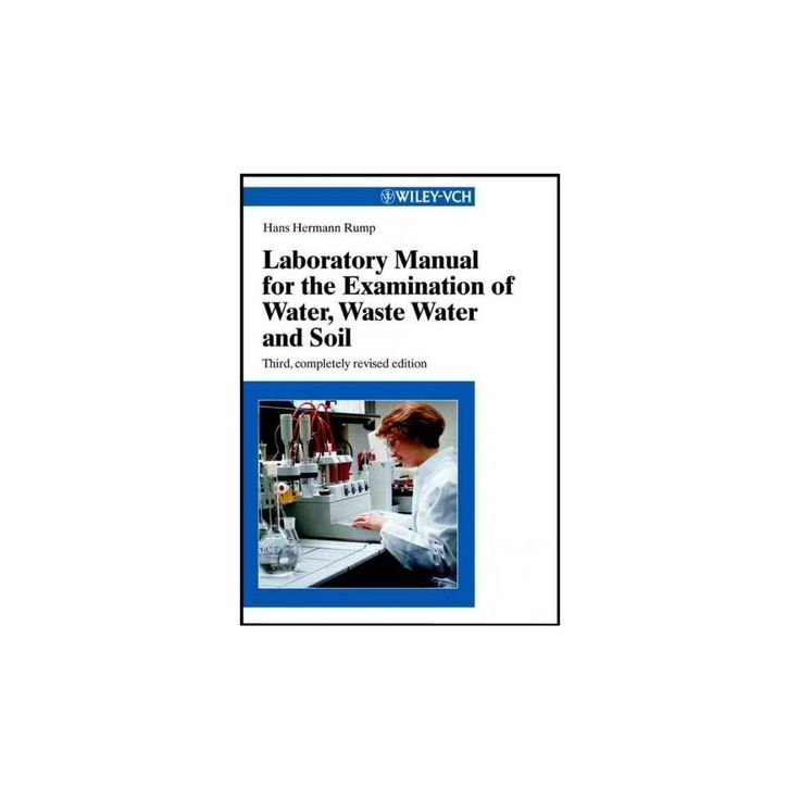 Laboratory Manual for the Examination of Water, Waste Water and Soil (Revised / Subsequent) (Paperback)