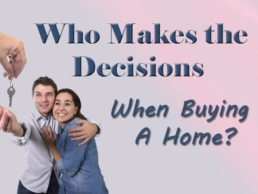 Who Makes the Decisions When Buying a Home? #RoyalLePage #PeiferRealty #ChathamKent #HomeBuying #HomeOwnership