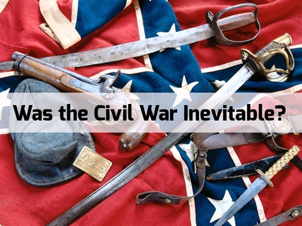 how inevitable was the civil war essay Essay primary sources  the agricultural economy was certainly one cause of  the civil war, but not the only one  so what did start the civil war—a war that  divided the nation, destroyed crops, cities, and railroad lines, and claimed  630,000.