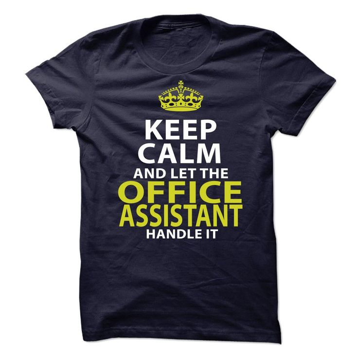 Keep Calm And Let The Office Assistant Handle It T-Shirt, Hoodie Office Assistant