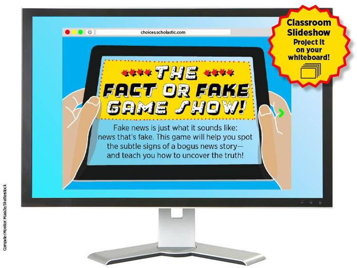 "Want to make spotting fake news fun? Try our new interactive flip book, ""The Fact or Fake Game Show."" Project this slideshow on your whiteboard, so teens can learn the best methods of how to avoid fake news. 