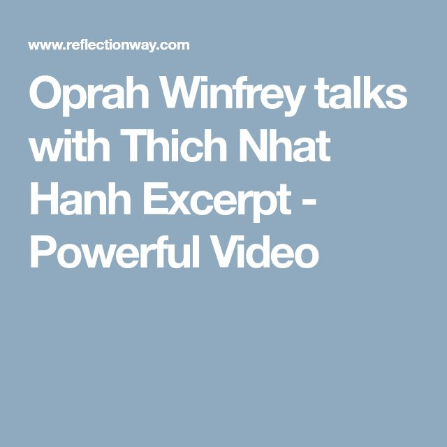 Oprah Winfrey talks with Thich Nhat Hanh Excerpt - Powerful Video
