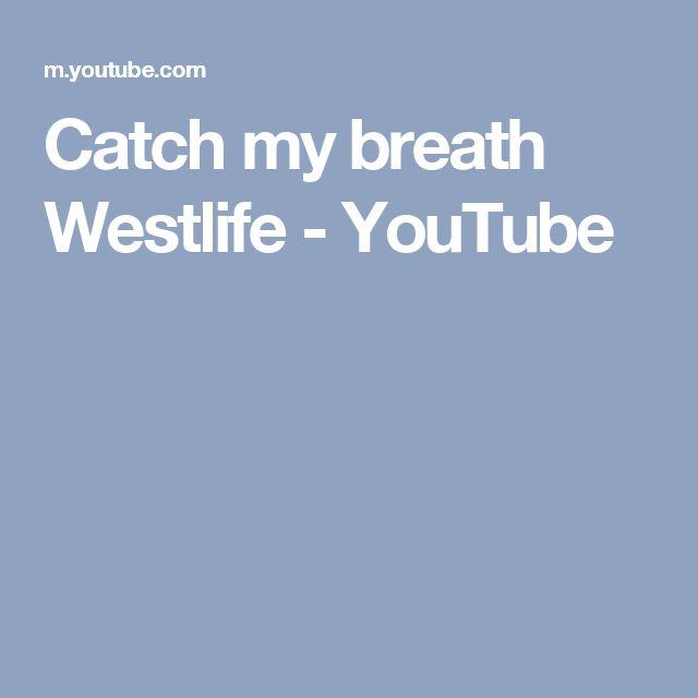 Catch my breath Westlife - YouTube