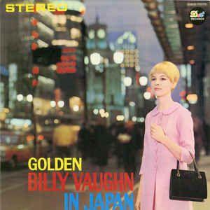 Billy Vaughn - Golden Billy Vaughn In Japan (Vinyl, LP) at Discogs