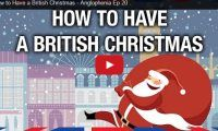 How to Have a British Christmas – Anglophenia Ep 20 Lol. We know everyone celebrates Christmas differently and that includes traditions but what about Americans vs the Brits?