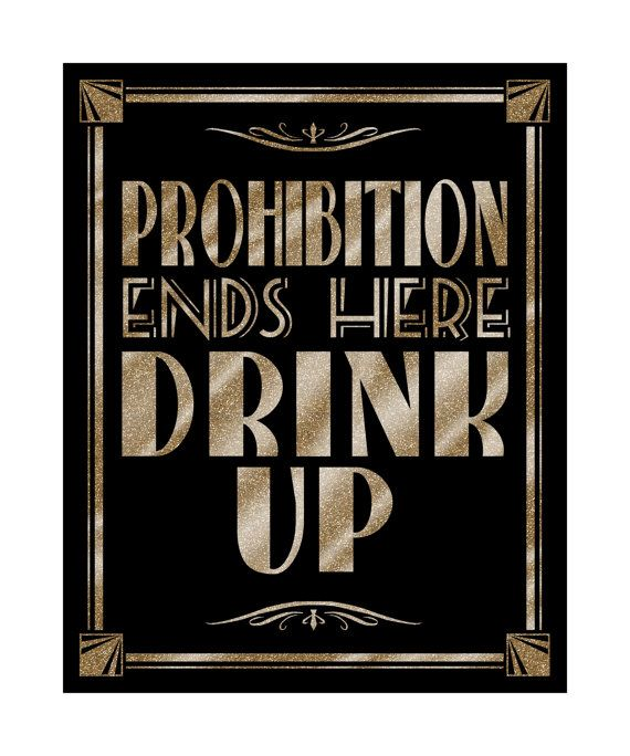 Printable PROHIBITION ENDS here-drink up-Art Deco by PSPrintables