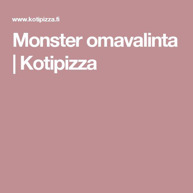 Monster omavalinta | Kotipizza