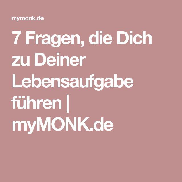 7 Fragen, die Dich zu Deiner Lebensaufgabe führen   myMONK.de