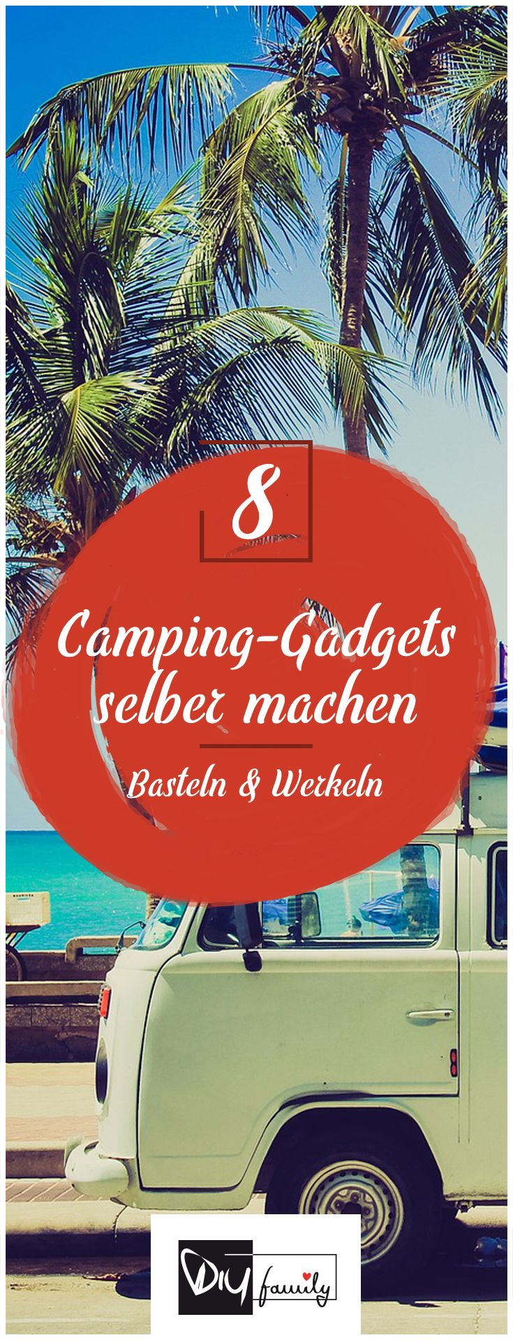 Camping-Gadgets selber machen - Die 8 besten Tools  #camping, #summer, #festival, #sunny,