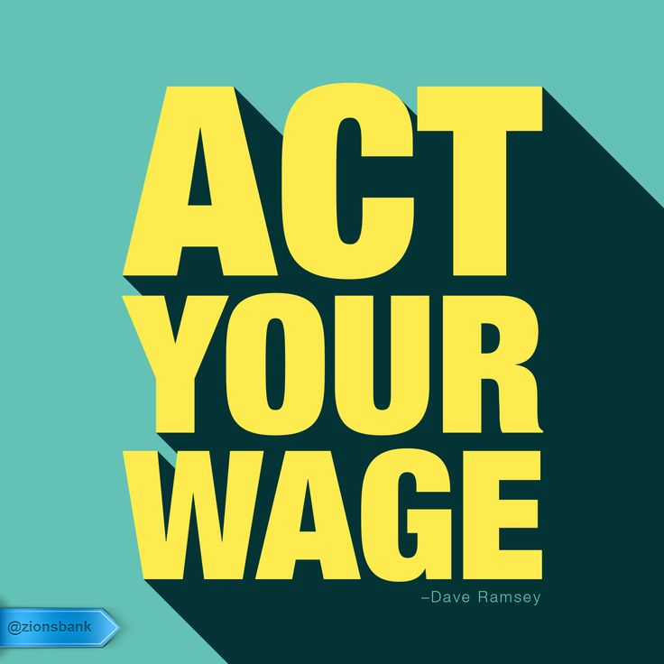 """""""Act Your Wage"""" Dave Ramsey quotes money Dave Ramsey"""