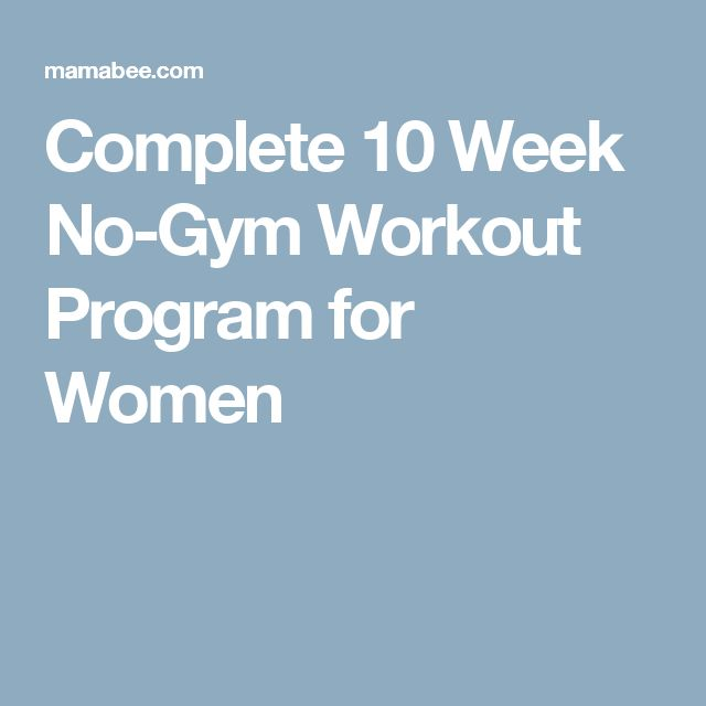 Complete 10 Week No-Gym Workout Program for Women