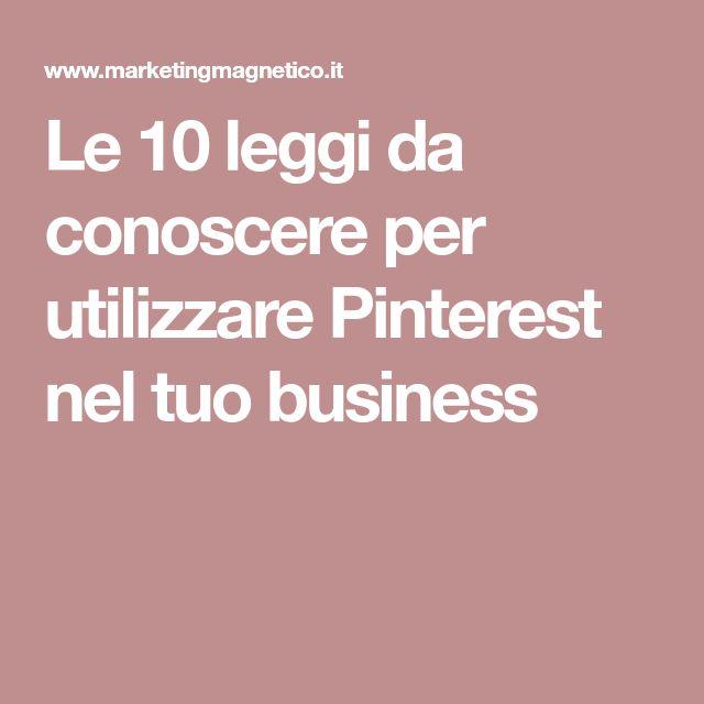 Le 10 leggi da conoscere per utilizzare Pinterest nel tuo business