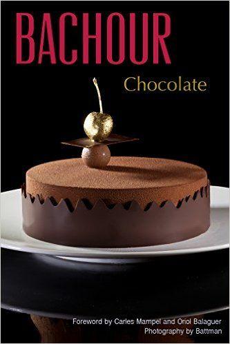 Bachour Chocolate: Antonio Bachour, Battman: 9780933477407: Amazon.com: Books