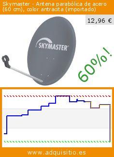 Skymaster - Antena parabólica de acero (60 cm), color antracita (importado) (Electrónica). Baja 60%! Precio actual 12,96 €, el precio anterior fue de 32,09 €. http://www.adquisitio.es/skymaster/antena-parab%C3%B3lica-acero-0