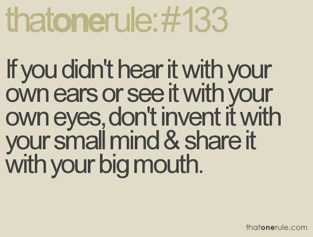 gossip: Big Mouths, Feelings Better, Remember This, Shut Your Mouths, Quote, Small Mind, So True, Stupid People, Good Advice