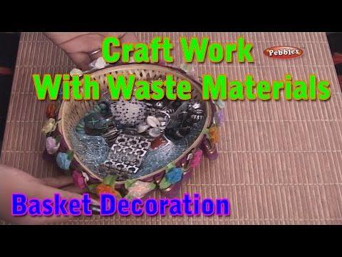 Basket Decoration   Craft Work With Waste Materials   Learn Craft   Waste Material Craft