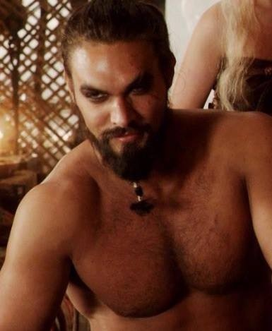 Jason Momoa as Khal Drogo. Yum!.