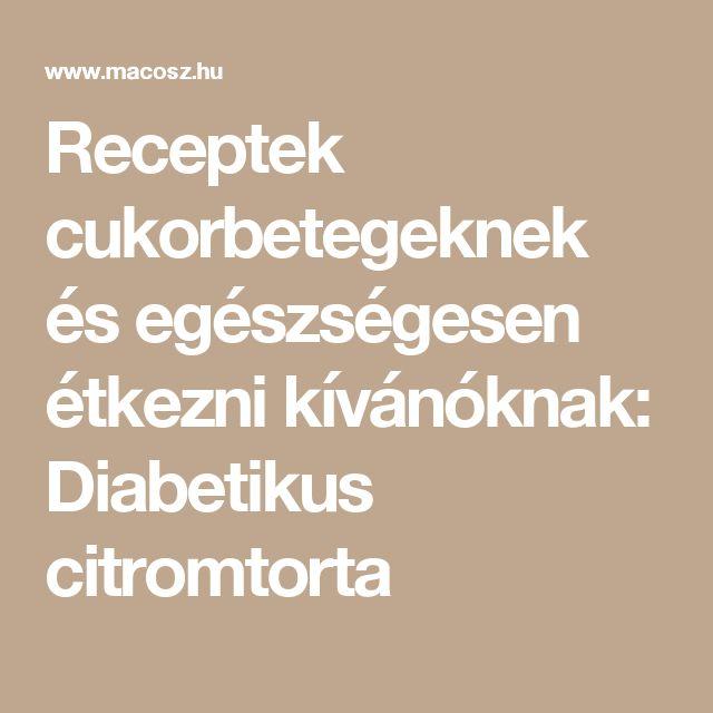 Receptek cukorbetegeknek és egészségesen étkezni kívánóknak: Diabetikus citromtorta