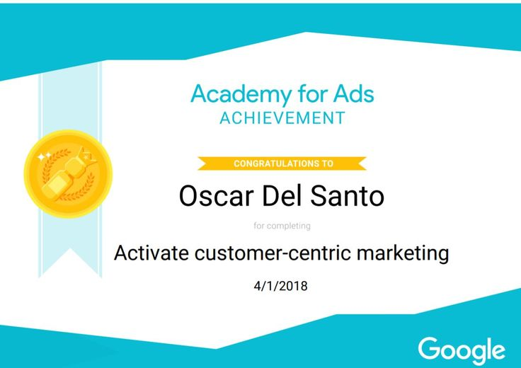 Google Academy Customer-Centric Marketing Achivement, 2018  Certificado en Marketing centrado en clientes de Google Academy, 2018.