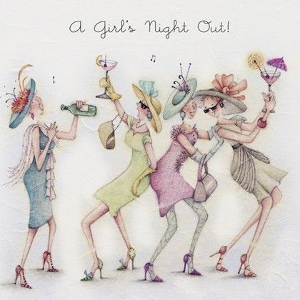 A Girls Night Out sometime we need to go out with friends