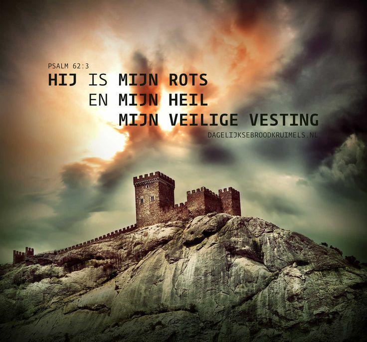 Zeker, Hij is mijn rots en mijn heil, mijn veilige vesting. Psalm 62:3  #Rots  http://www.dagelijksebroodkruimels.nl/psalm-62-3/