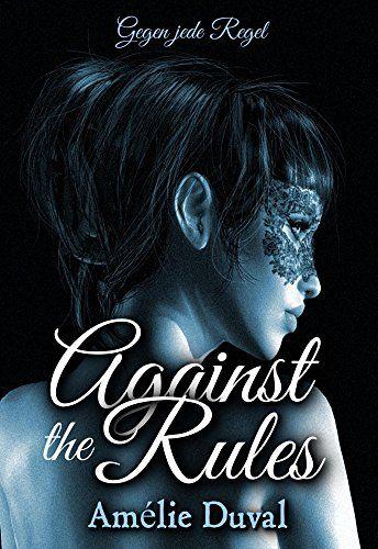 Against the Rules - Gegen jede Regel (Liebesroman)