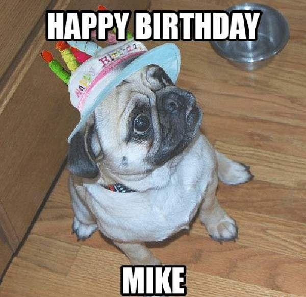 18 Funny Happy Birthday Mike Meme Images Happy Birthday Mike Funny Happy Birthday Images Funny Happy Birthday