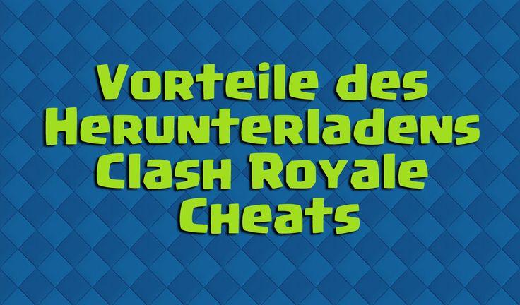 Vorteile des Herunterladens Clash Royale Cheats