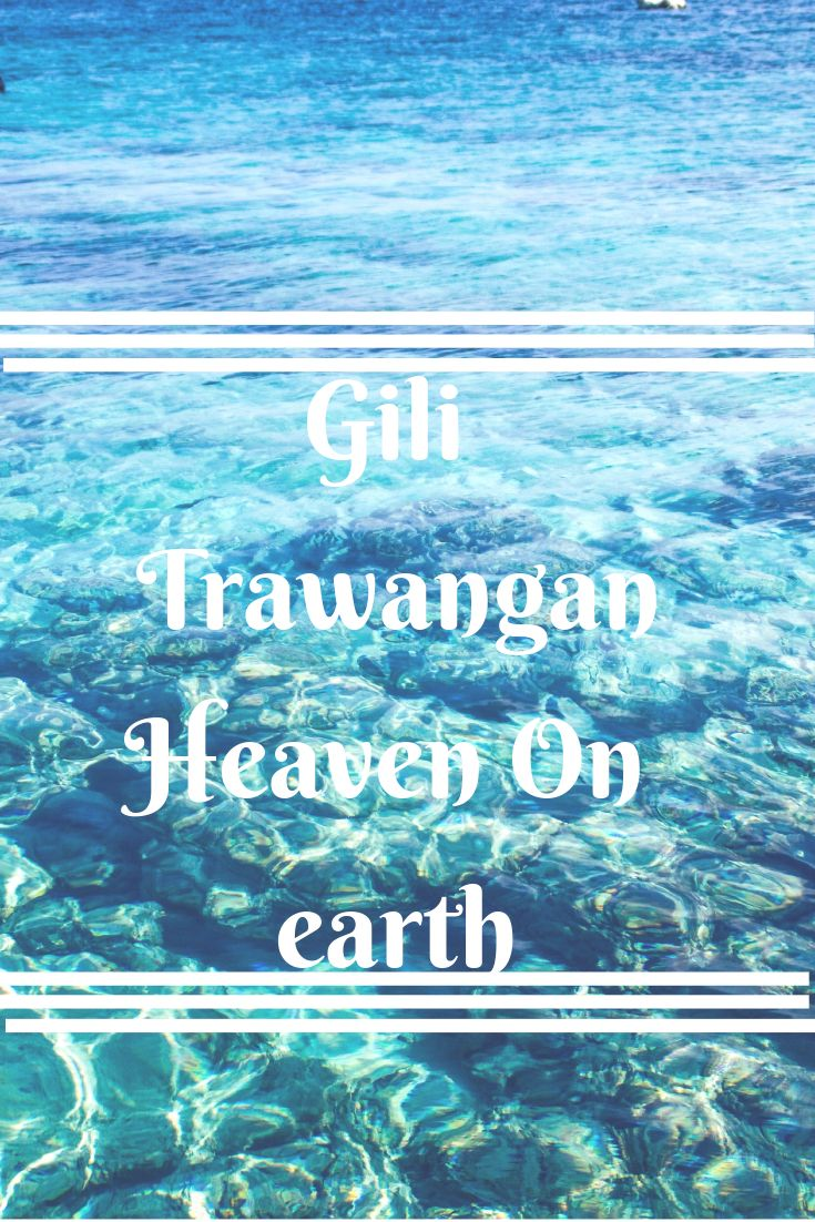 Gili trawangan and why it's heaven on earth.  Indonesia  Bali  Gili T