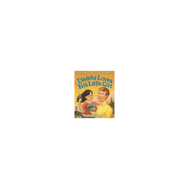 Daddy Loves His Little Girl (School And Library) (John Carter Cash)